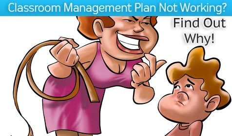 10 Reasons Why Your Classroom Management Plan Isn't Working
