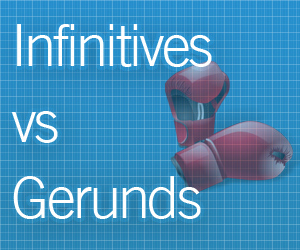 Gerund vs. Infinitive: How to Explain the Difference