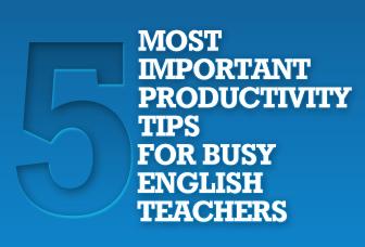 Top 5 Productivity Tips for ESL Teachers