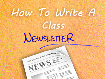 Bringing The Classroom Together: How To Write a Class Newsletter
