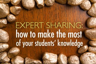 Expert Sharing: Making the Most of Your Students� Knowledge