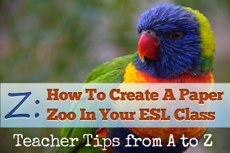 Z: Creating a Paper Zoo in Your Classroom [Teacher Tips from A to Z]
