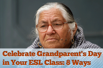 8 Ways to Celebrate Grandparent's Day in Your ESL Class