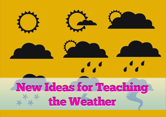New Ideas for Teaching the Weather