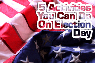 It�s a Secret: 5 Activities You Can Do On Election Day