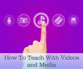 HOW TO: Teaching With Videos and Media