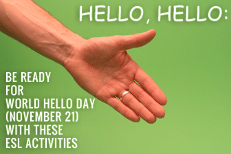 Hello, Hello: Be Ready for World Hello Day (November 21) with These ESL Activities