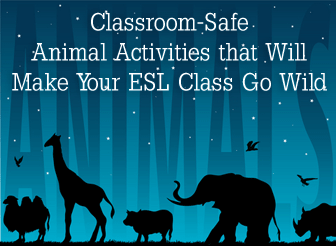 Classroom-Safe Animal Activities that Will Make Your ESL Class Go Wild