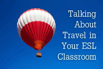 유 Ready, Set, Go: Talking About Travel in the ESL Classroom