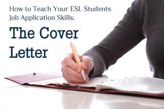 How to Teach Your ESL Students Job Application Skills: The Cover Letter