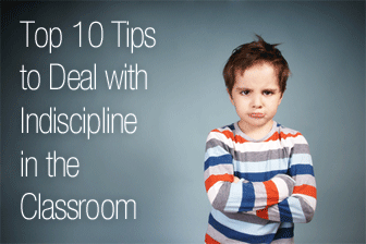 Top 10 Tips to Deal With Indiscipline in the Classroom