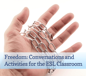 What Does It Mean to Be Free? Conversations and Activities for the ESL Classroom
