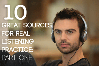 10 Great Sources for Real Listening Practice: Part One