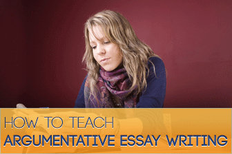 How to Teach Argumentative Essay Writing