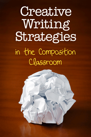 Creative Writing Strategies in the Composition Classroom