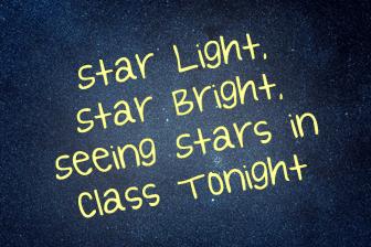 ✰ Star Light, Star Bright, Seeing Stars in Class Tonight
