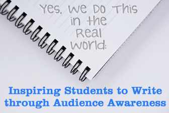 Yes, We Do This in the Real World: Inspiring Students to Write through Audience Awareness