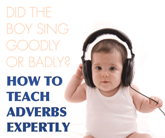 Did the Boy Sing Goodly or Badly? How to Teach Adverbs Expertly