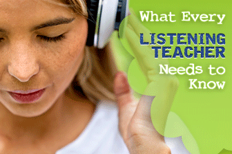 What Every Listening Teacher Needs to Know