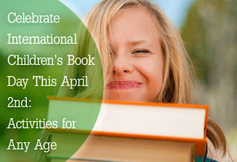 Celebrate International Children�s Book Day This April 2<sup>nd</sup>: Activities for Any Age