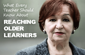 What Every Teacher Should Know about Reaching Older Learners