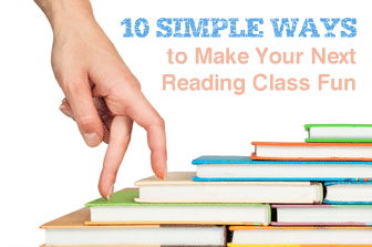 10 Simple Ways to Make Reading Class Fun