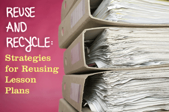 Reuse and Recycle: Strategies for Reusing Lesson Plans