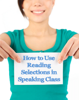 Power in the Pen: How to Use Reading Selections in Speaking Class