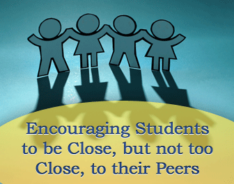My Best Buds: Encouraging Students to be Close, but not too Close, to their Peers