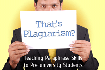 That�s Plagiarism?: Teaching Paraphrase Skills to Pre-university Students
