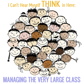 I Can�t Hear Myself Think in Here: Managing the Very Large Class