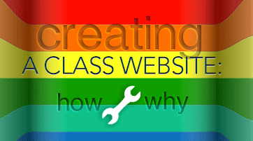 Creating a Class Website: How and Why