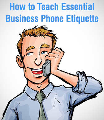Don�t Answer the Office Phone with �Hey�: Teaching Essential Business Phone Etiquette