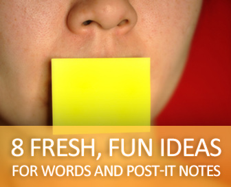 Don�t Get Stuck in a Vocabulary Rut: 8 Fresh, Fun Ideas for Words and Post-It Notes