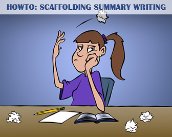 HOWTO: Scaffolding Summary Writing