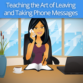 Who Called and Said She�s Interested in Our Service?: Teaching the Art of Leaving and Taking Phone Messages