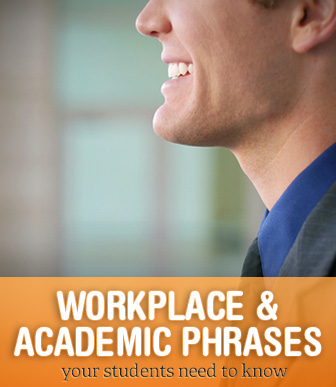 Workplace and Academic Phrases: What Your Students Need to Know