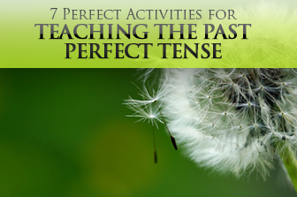 7 Perfect Activities for Teaching the Past Perfect Tense
