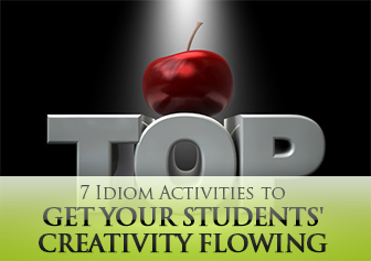 7 Idiom Activities to Get Your Students' Creativity Flowing