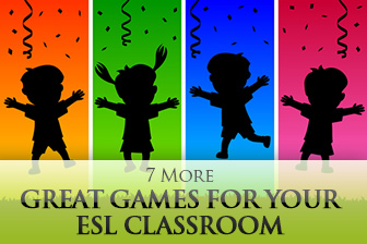 7 More Great Games for Your ESL Classroom