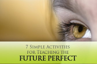 7 Simple Activities for Teaching the Future Perfect