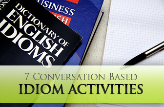 7 Conversation Based Idiom Activities for ESL Students