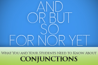 And, Or, But, So: What You and Your Students Need to Know About Conjunctions