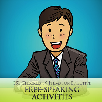 ESL Checklist: 9 Items for Effective Free-speaking Activities