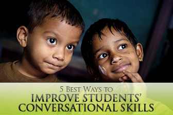 5 Best Ways to Improve Students� Conversational Skills