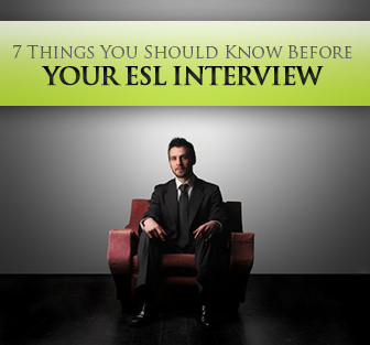 Get Smart: 7 Things You Should Know Before Your ESL Interview