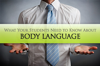 More than Words: What Your Students Need to Know About Body Language