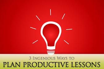 Organize and Mobilize: 3 Ingenious Ways to Plan Productive Lessons