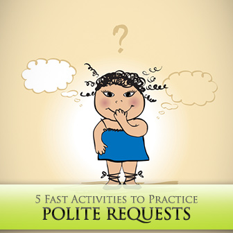 I Hate to Bother You But: 5 Fast Activities to Practice Polite Requests