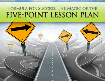 Formula for Success: The Magic of the Five-Point Lesson Plan